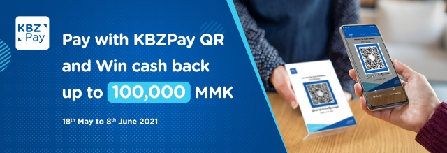 Pay with KBZPay QR and Win cash back up to 100,000 MMK