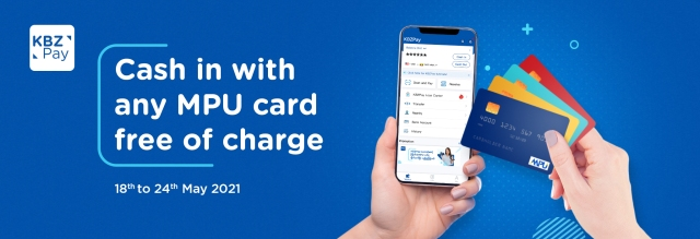 Cash into KBZPay account with any MPU card FREE of charge!