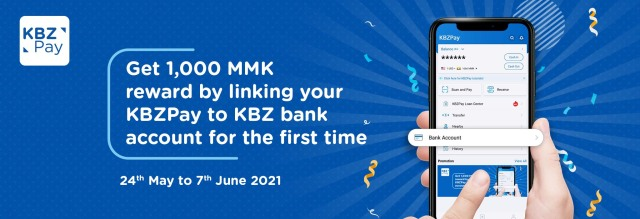 Get 1,000 MMK reward by linking your KBZPay to KBZ bank account for the first time