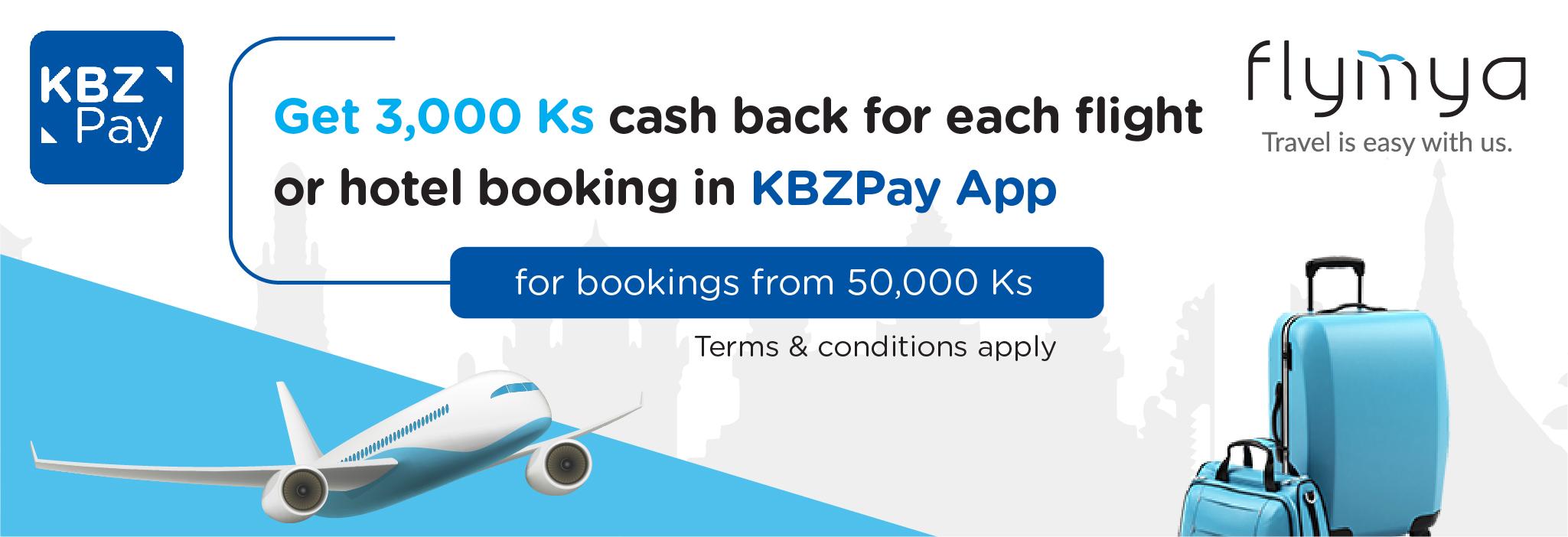 Get cash back 3,000 kyats for Flymya bookings in KBZPay!